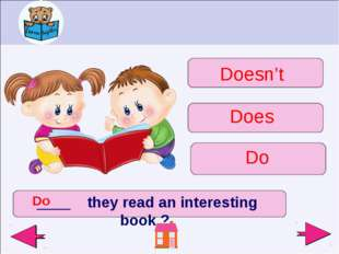 ____ they read an interesting book ? Do Doesn't Does Do