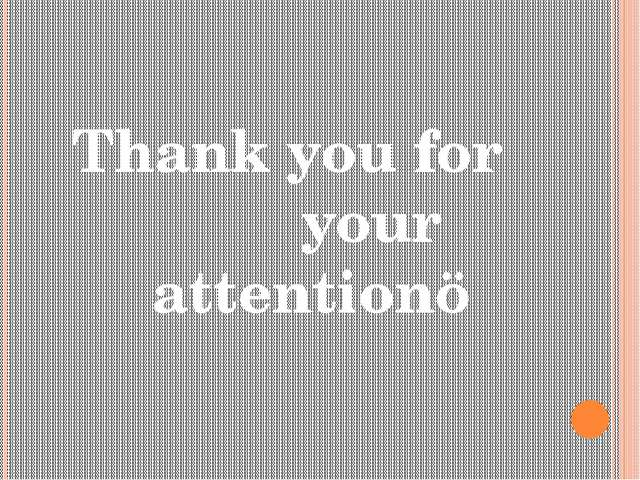 Thank you for your attention☺