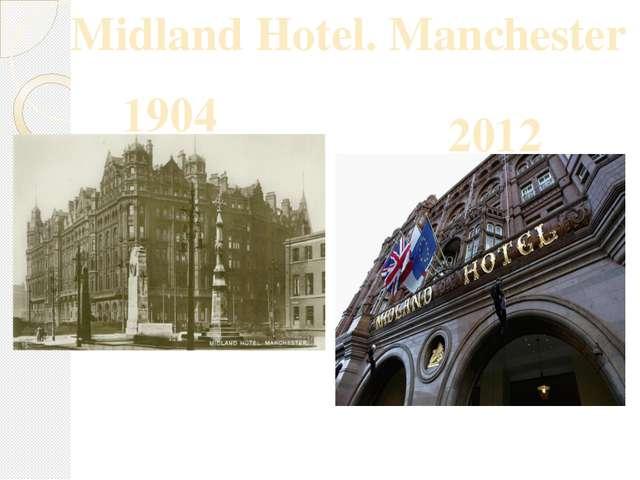 Midland Hotel. Manchester 1904 2012 d