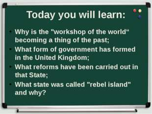 "Today you will learn: Why is the ""workshop of the world"" becoming a thing of"