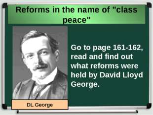 "Reforms in the name of ""class peace"" Go to page 161-162, read and find out wh"