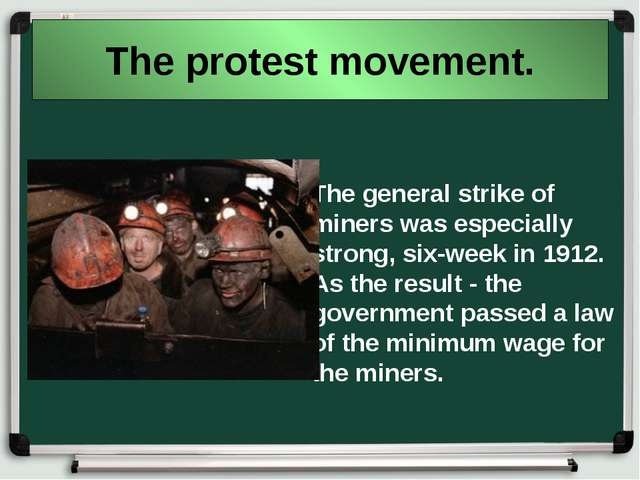 The protest movement. The general strike of miners was especially strong, six...