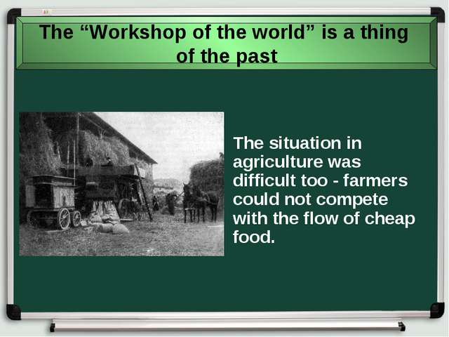 The situation in agriculture was difficult too - farmers could not compete wi...