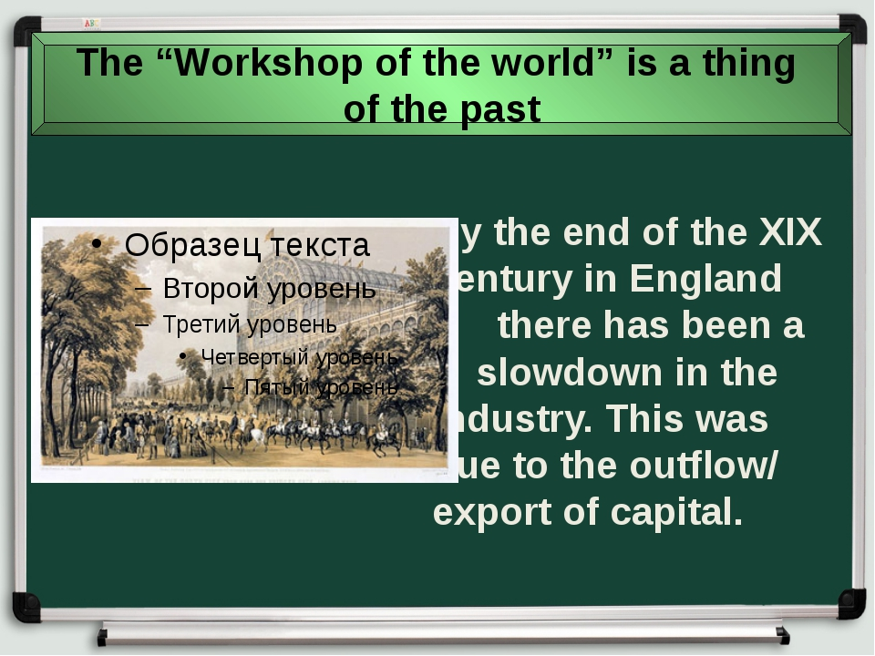 By the end of the XIX century in England  there has been a  slowdown...