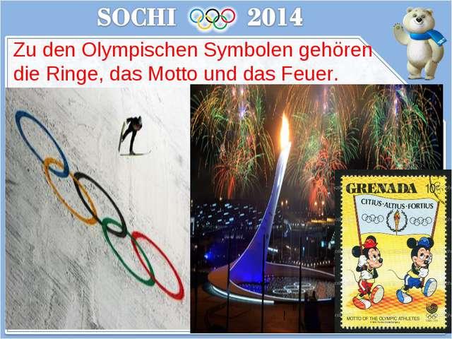 Zu den Olympischen Symbolen gehören die Ringe, das Motto und das Feuer.