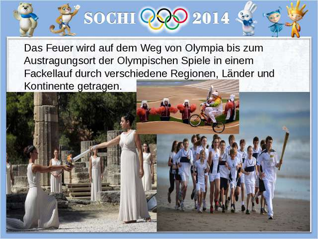 Das Feuer wird auf dem Weg von Olympia bis zum Austragungsort der Olympischen...