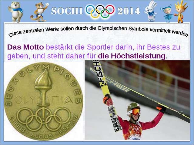 Das Motto bestärkt die Sportler darin, ihr Bestes zu geben, und steht daher f...