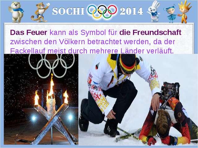 Das Feuer kann als Symbol für die Freundschaft zwischen den Völkern betrachte...