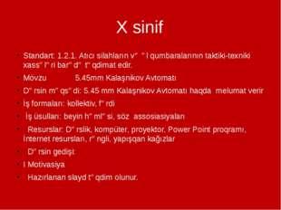 X sinif Standart: 1.2.1. Atıcı silahların və əl qumbaralarının taktiki-texnik
