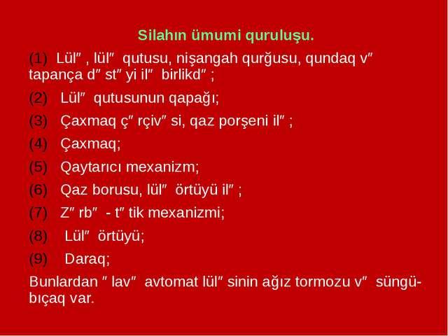 Silahın ümumi quruluşu. (1) Lülə, lülə qutusu, nişangah qurğusu, qundaq və ta...