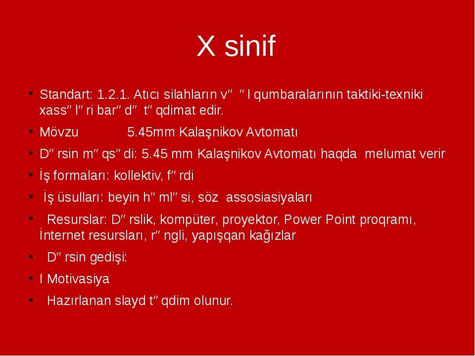 X sinif Standart: 1.2.1. Atıcı silahların və əl qumbaralarının taktiki-texnik...