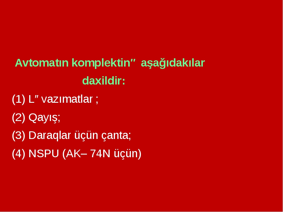 Avtomatın komplektinə aşağıdakılar daxildir: (1) Ləvazımatlar ; (2) Qayış; (...
