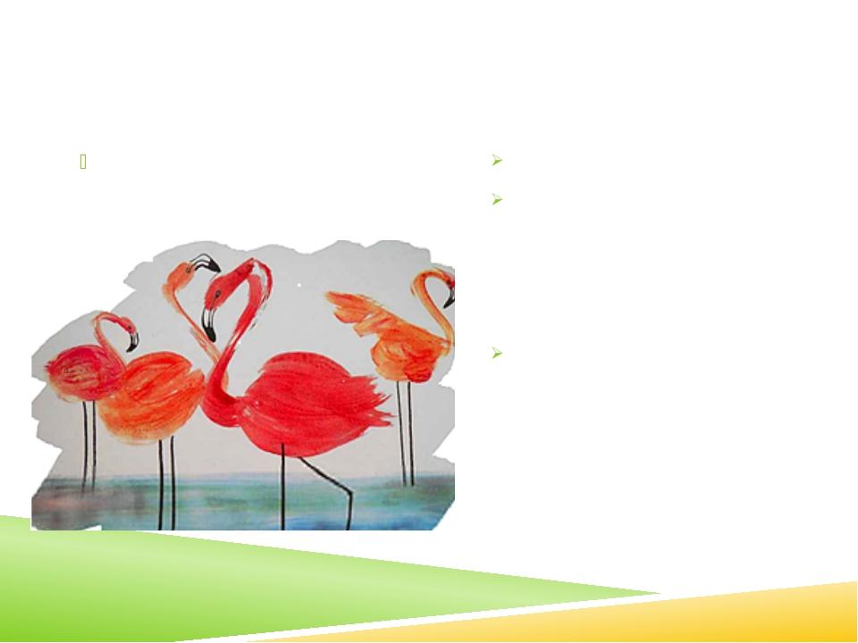 пейзаж «Фламинго» Для выполнения работы используется мыло 1.Рисуют фон неба 2...