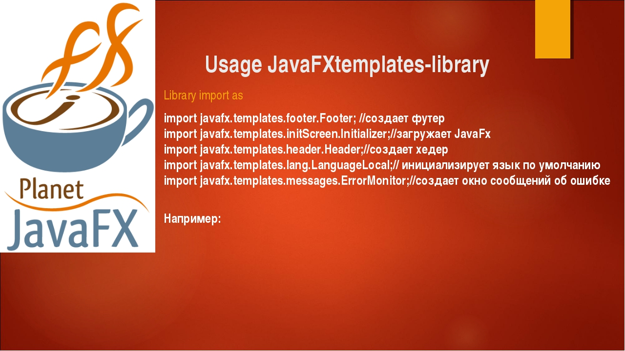 Usage JavaFXtemplates-library Library import as import javafx.templates.foote...