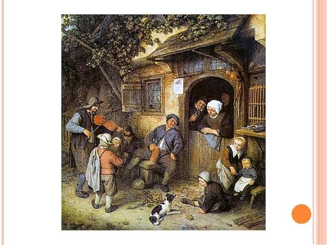 Родина бытового жанра, как и натюрморта,- Голландия ХVII века. В наше время...
