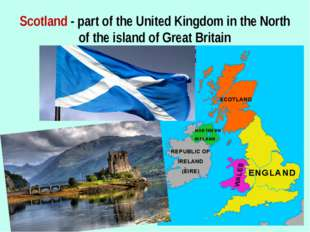 Scotland - part of the United Kingdom in the North of the island of Great Bri