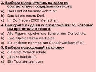 3. Выбери предложение, которое не соответствует содержанию текста Das Dorf is