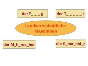 Landwirtschaftliche Maschinen der T_ _ _ _ _ r der M_h_res_her die S_ma_chi_e