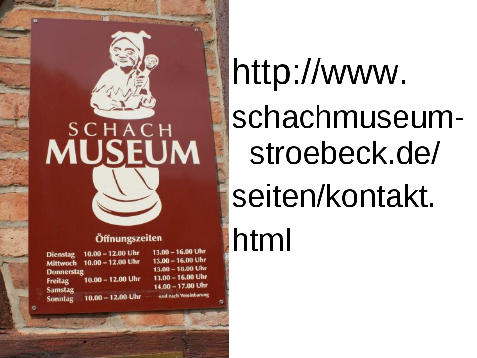 http://www. schachmuseum-stroebeck.de/ seiten/kontakt. html
