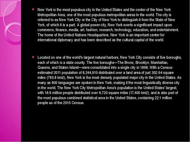 New York is the most populous city in the United States and the center of th...