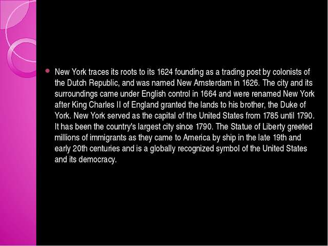 New York traces its roots to its 1624 founding as a trading post by colonist...
