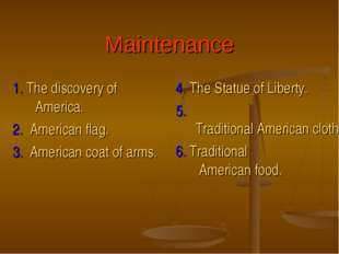 Maintenance 1. The discovery of America. 2. American flag. 3. American coat o