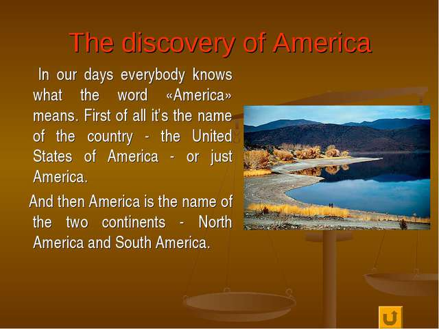 The discovery of America In our days everybody knows what the word «America»...