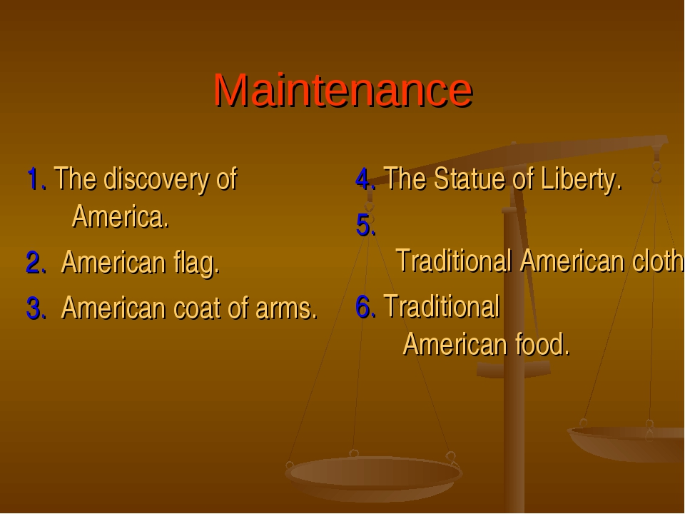 Maintenance 1. The discovery of America. 2. American flag. 3. American coat o...