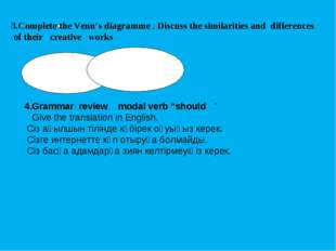 3.Complete the Venn's diagramme . Discuss the similarities and differences of