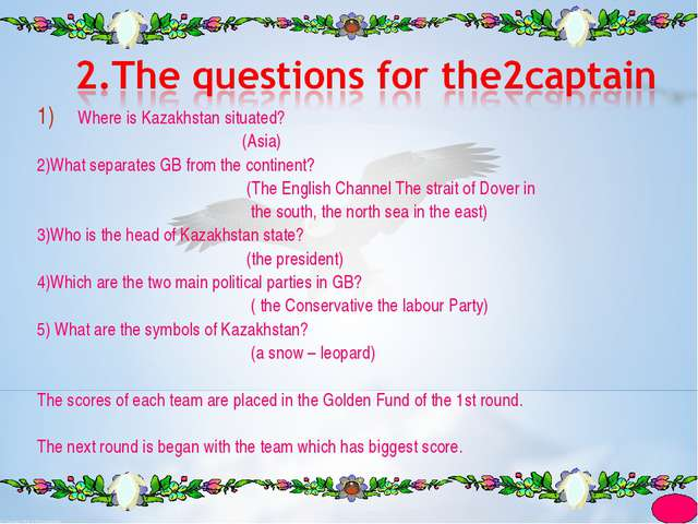 Where is Kazakhstan situated? (Asia) 2)What separates GB from the continent?...