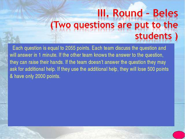 Each question is equal to 2055 points. Each team discuss the question and wi...