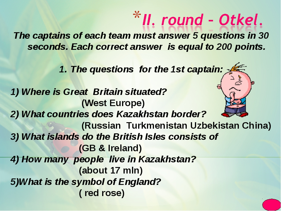 The captains of each team must answer 5 questions in 30 seconds. Each correct...