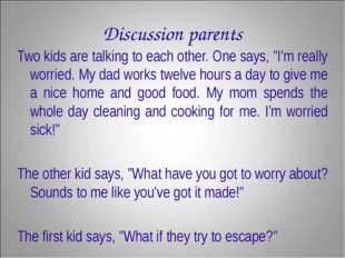 """Discussion parents Two kids are talking to each other. One says, """"I'm really"""