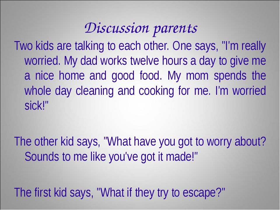 """Discussion parents Two kids are talking to each other. One says, """"I'm really..."""