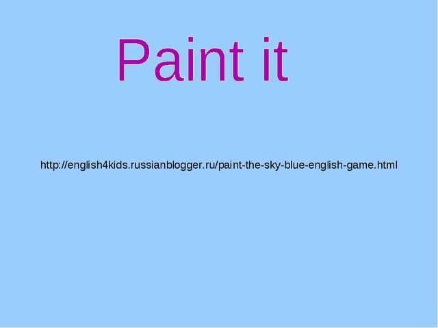 http://english4kids.russianblogger.ru/paint-the-sky-blue-english-game.html