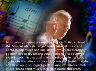 Music always played an important role in British cultural life. Musical inter