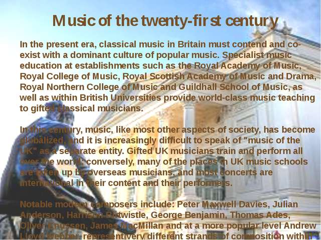 Music of the twenty-first century In the present era, classical music in Bri...