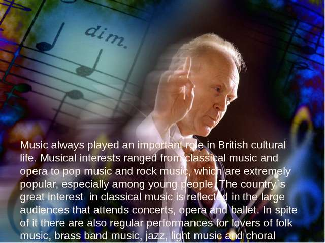 Music always played an important role in British cultural life. Musical inter...