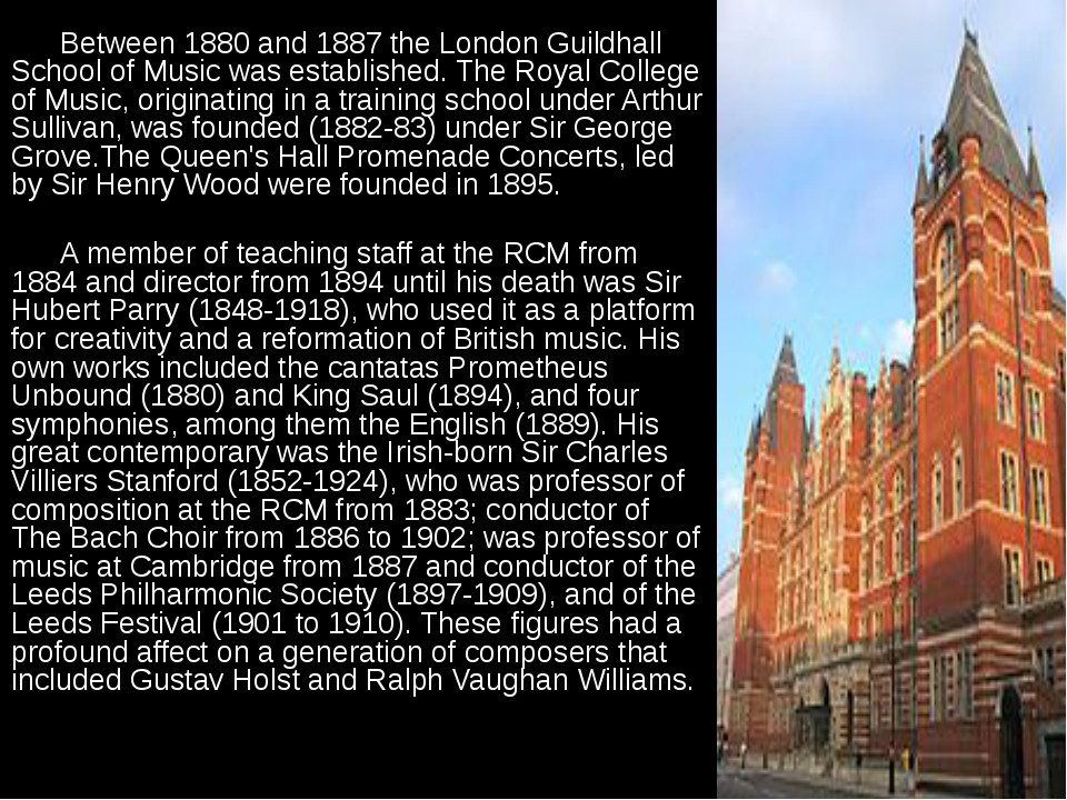 Between 1880 and 1887 the London Guildhall School of Music was established....
