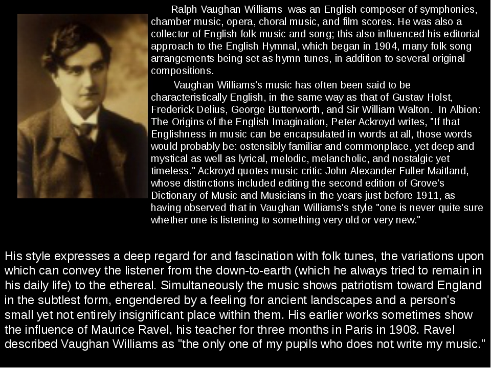 Ralph Vaughan Williams was an English composer of symphonies, chamber music,...