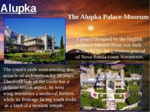 The Alupka Palace-Museum A palace designed by the English architect Edward Bl