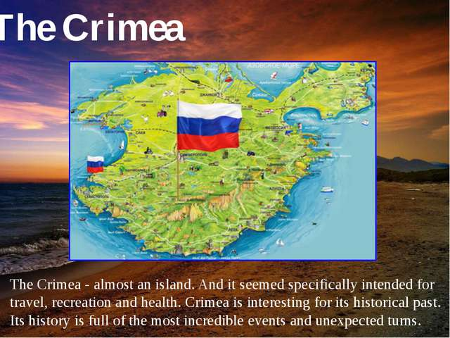 The Crimea - almost an island. And it seemed specifically intended for travel...
