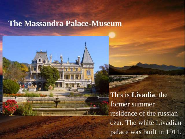 This is Livadia, the former summer residence of the russian czar. The white L...