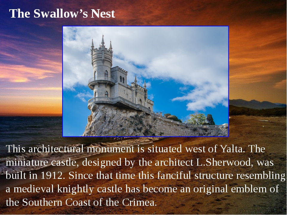 This architectural monument is situated west of Yalta. The miniature castle,...