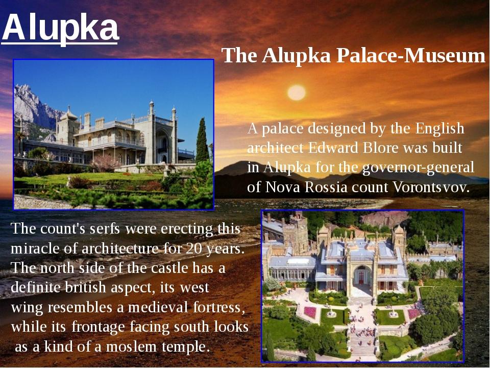 The Alupka Palace-Museum A palace designed by the English architect Edward Bl...