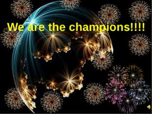 We are the champions!!!!