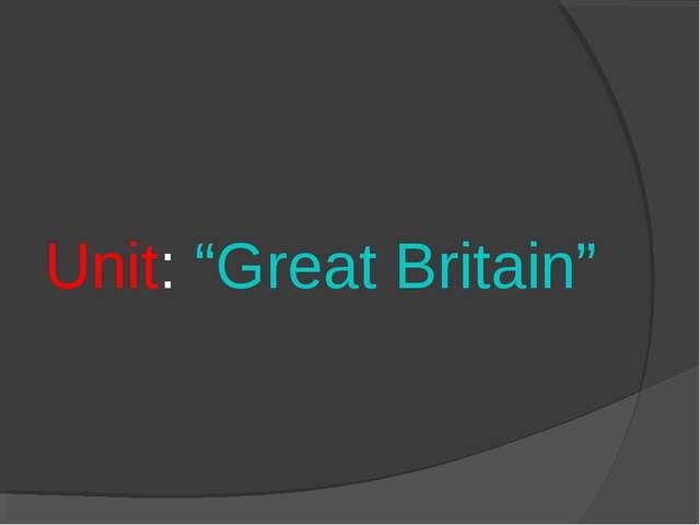 """Unit: """"Great Britain"""""""