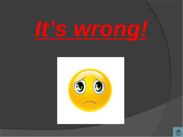 It's wrong!