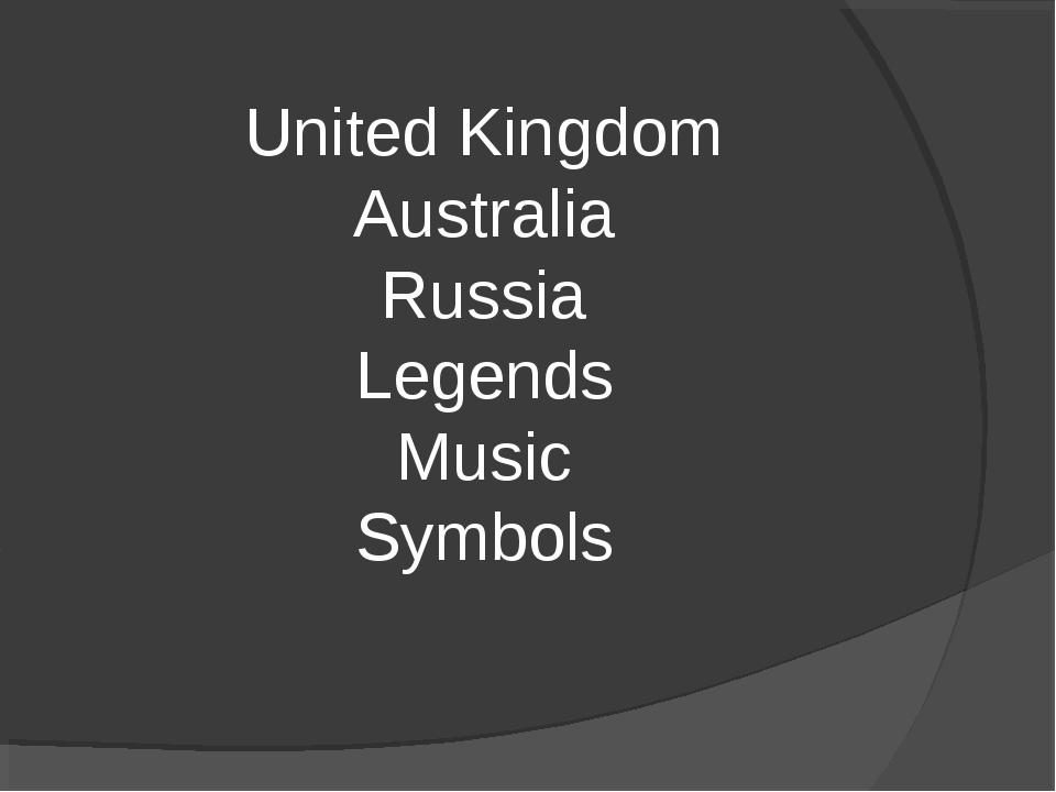 United Kingdom Australia Russia Legends Music Symbols