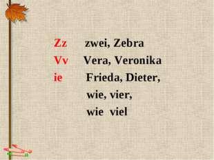 Zz zwei, Zebra Vv Vera, Veronika ie Frieda, Dieter, wie, vier, wie viel